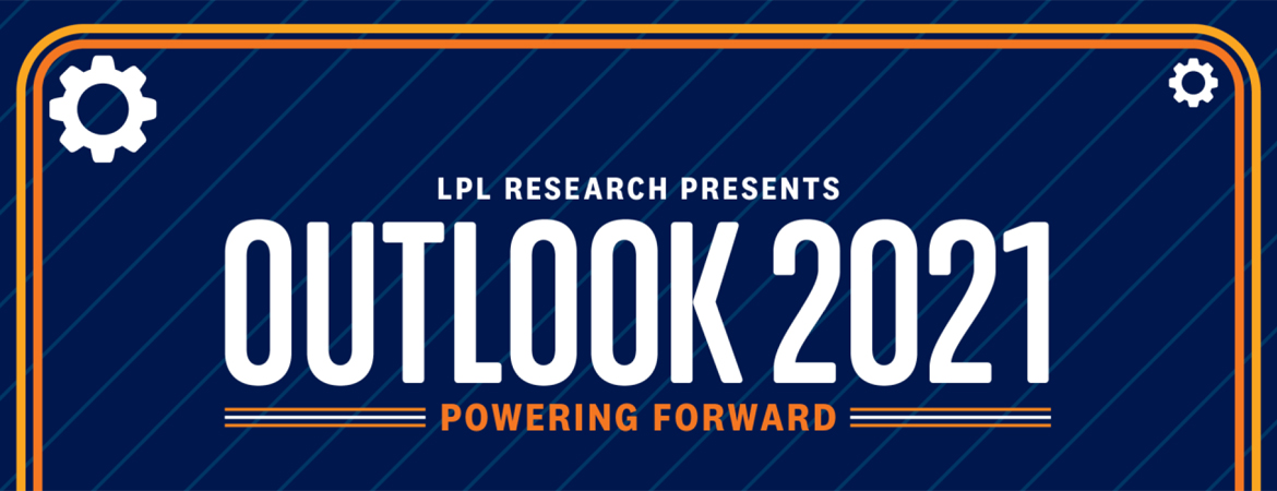 LPL Financial Research Outlook 2021 publication Powering Forward